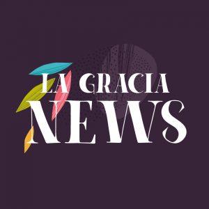 La Gracia News - um pouco de acolhimento na confusão